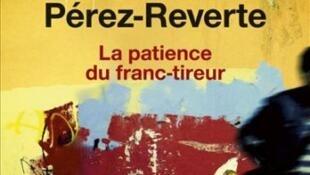 «La patience du franc-tireur», par Arturo Pérez-Reverte.