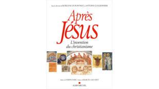 Couverture encyclopédie Après Jésus - édition Albin Michel