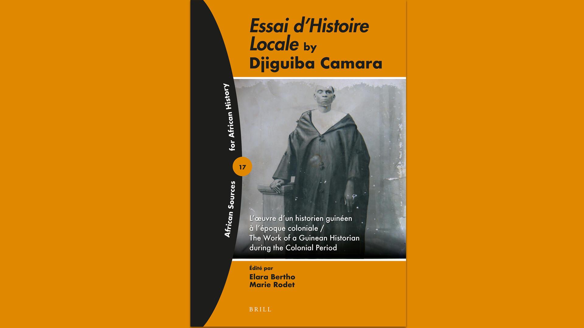 """""""Essai d'Histoire locale en Guinée"""", de Djiguiba Camara, édité par Elara Bertho et Marie Rodet."""