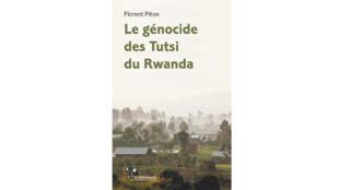 «Le génocide des Tutsi du Rwanda», de Florent Piton.