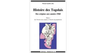 L'Histoire des Togolais des origines aux années 1960 (tome 1).
