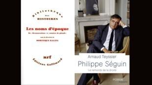 «Les noms d'époque, de Restauration à années de plomb», de Dominique Kalifa et «Philippe Séguin», d'Arnaud Teyssier.