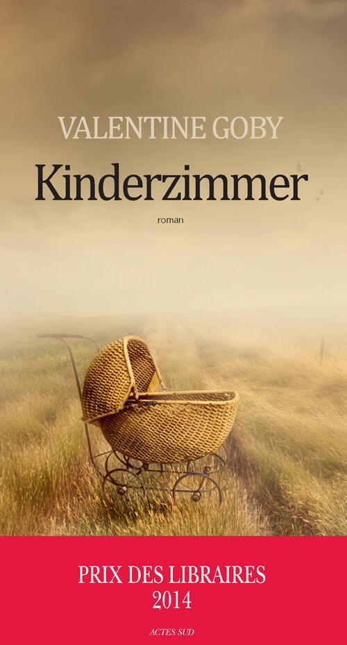 <i>Kinderzimmer</i>, par Valentine Goby, publié chez Actes Sud.