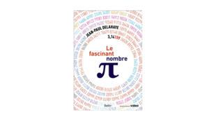 Couverture «Le fascinant nombre [Pi]», de Jean-Paul Delahaye.
