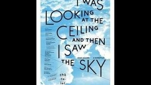 Affiche du spectacle «I was looking at the ceiling and the I saw the sky» au Théâtre du Châtelet.