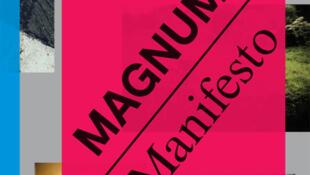 Bìa ấn phẩm giới thiệu cuộc triển lãm Magnum Manifesto tại New York (05-09/2017)