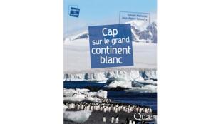 Couverture du livre « Cap sur le grand continent blanc ».