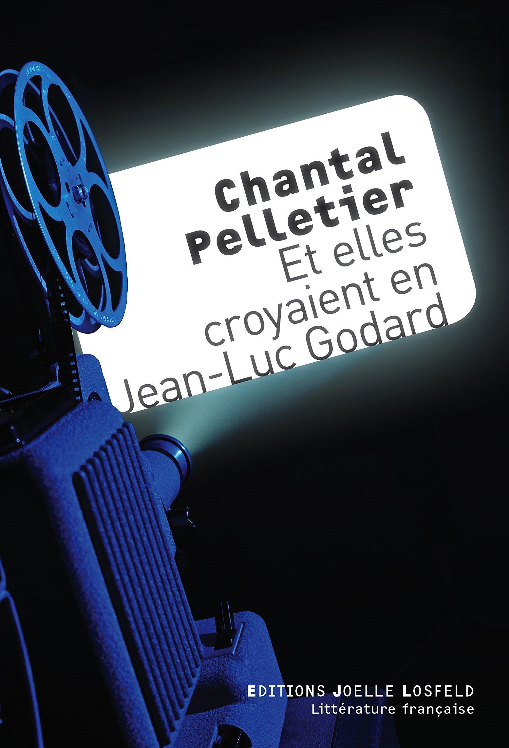 «Et elles croyaient en Jean-Luc Godard», par Chantal Pelletier.