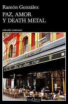 Carátula del libro 'Paz, amor y death metal' de Ramón González.