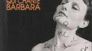 Barbarie - Une femme qui chante Barbara.