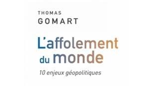 La première de couverture de «L'affolement du monde» de Thomas Gomart aux Éditions Tallandier.
