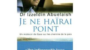 Couiverture du livre «Je ne haïrai point » de Izzeldin Abuelaish.