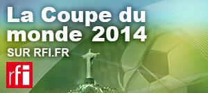 RFI acompanha o Mundial de Futebol 2014 no Brasil