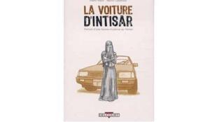 «La voiture d'Intisar», de Pedro Riera et Nacho Casanova, chez Delcourt.