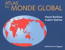 Couverture de l'Atlas du Monde Global de Pascal Boniface et Hubert Vedrine.
