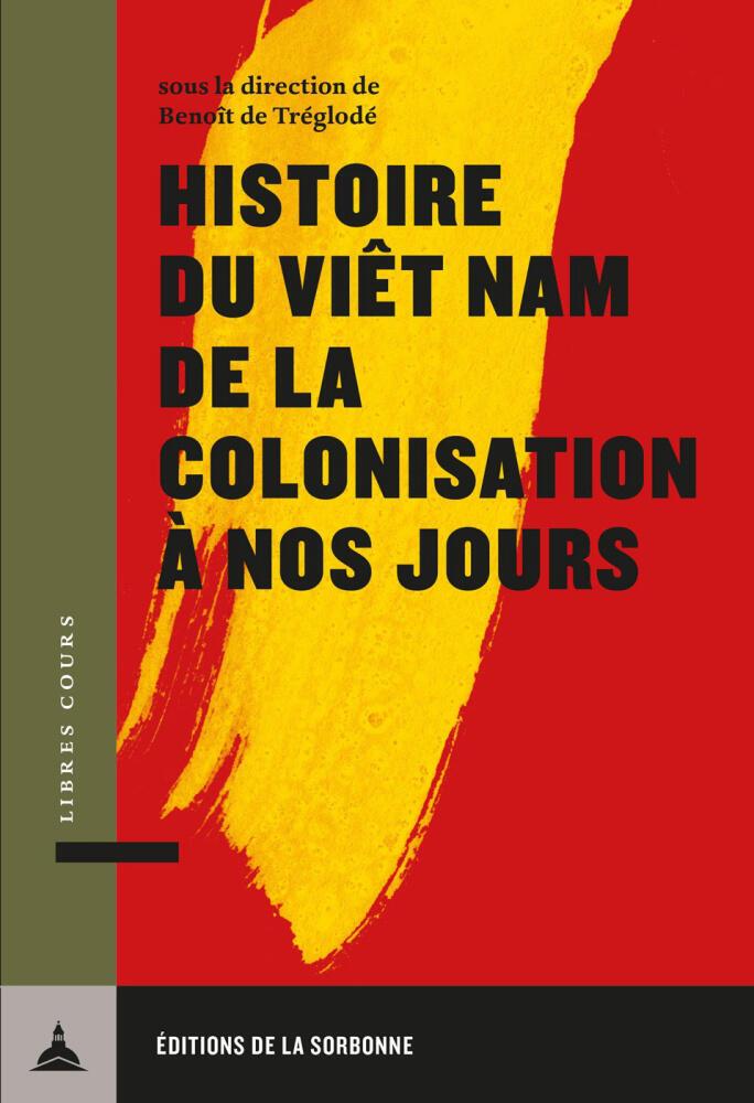 Bìa cuốn sách Histoire du Vietnam de la colonisation à nos jours (Lịch sử Việt Nam từ thời thuộc địa đến ngày nay), NXB La Sorbonne, 2018.
