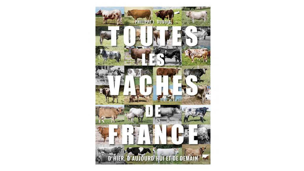 La couverture du livre «Toutes les vaches de France» de Philippe J. Dubois.