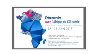L'affiche du forum «entreprendre avec l'Afrique au XXIème siècle», les 12 et 13 juin 2015.