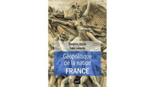 «Géopolitique de la Nation France» de Fréderic Encel.