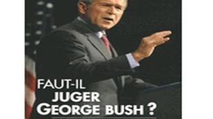 Couverture du livre de Reed Brody, « Faut-il juger George Bush ?»