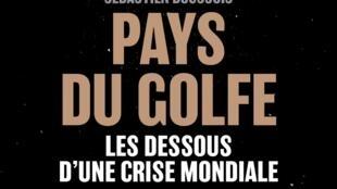 Première de couverture de «Pays du Golfe, les dessous d'une crise mondiale» de Sébastien Boussois aux éditions Armand Colin.