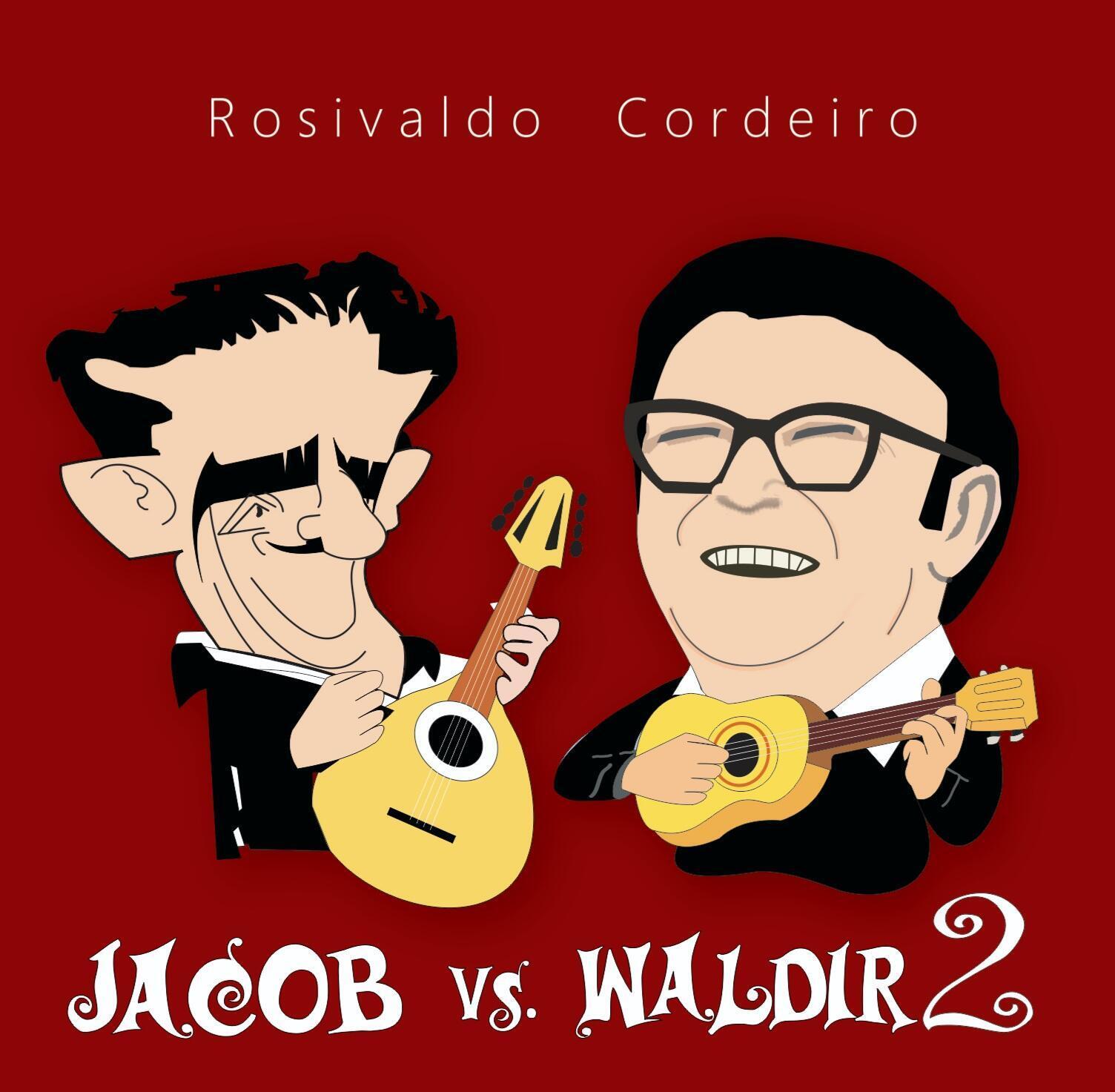 O segundo volume da homenagem de Rosivaldo Cordeiro a Jacob do Bandolim e Waldir Azevedo.