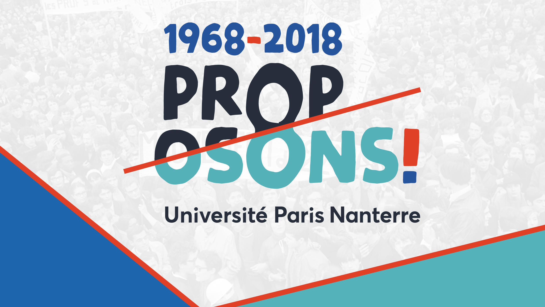 Pour le cinquantenaire de Mai 68, l'Université Paris Nanterre choisit de reposer in situ les questions de l'imagination au pouvoir et des articulations entre art et politique.