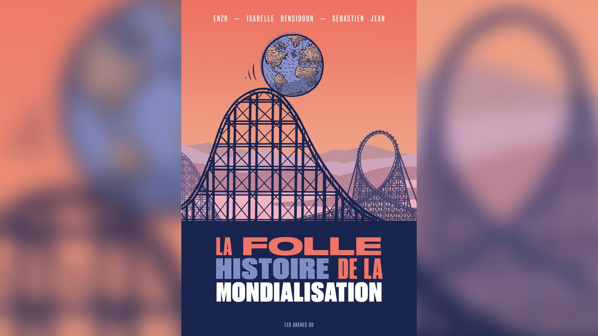 Couverture - La folle histoire de la mondialisation - bande dessinée - Eco d'ici éco d'ailleurs