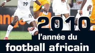 L'histoire du football africain de la CAN à la Coupe du monde.