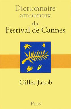 """ژیل ژاکوب، به تازگی خاطرات خود از جشنواره کن را در کتابی با عنوان """"فرهنگ عاشقانه جشنواره کن"""" منتشر کرده است."""