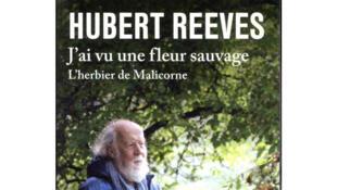 «J'ai vu une fleur sauvage, l'herbier de Malicorne», Hubert Reeves (parution le 9 mars 2017).