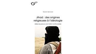 Première de couverture de «Jihad: des origines religieuses à l'idéologie» de Myriam Benraad aux éditions Le Cavalier Bleu.