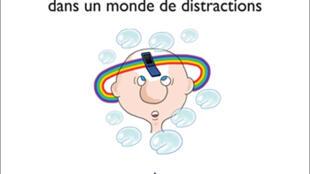 Les petites bulles de l'attention, de Jean-Philippe Lachaux.