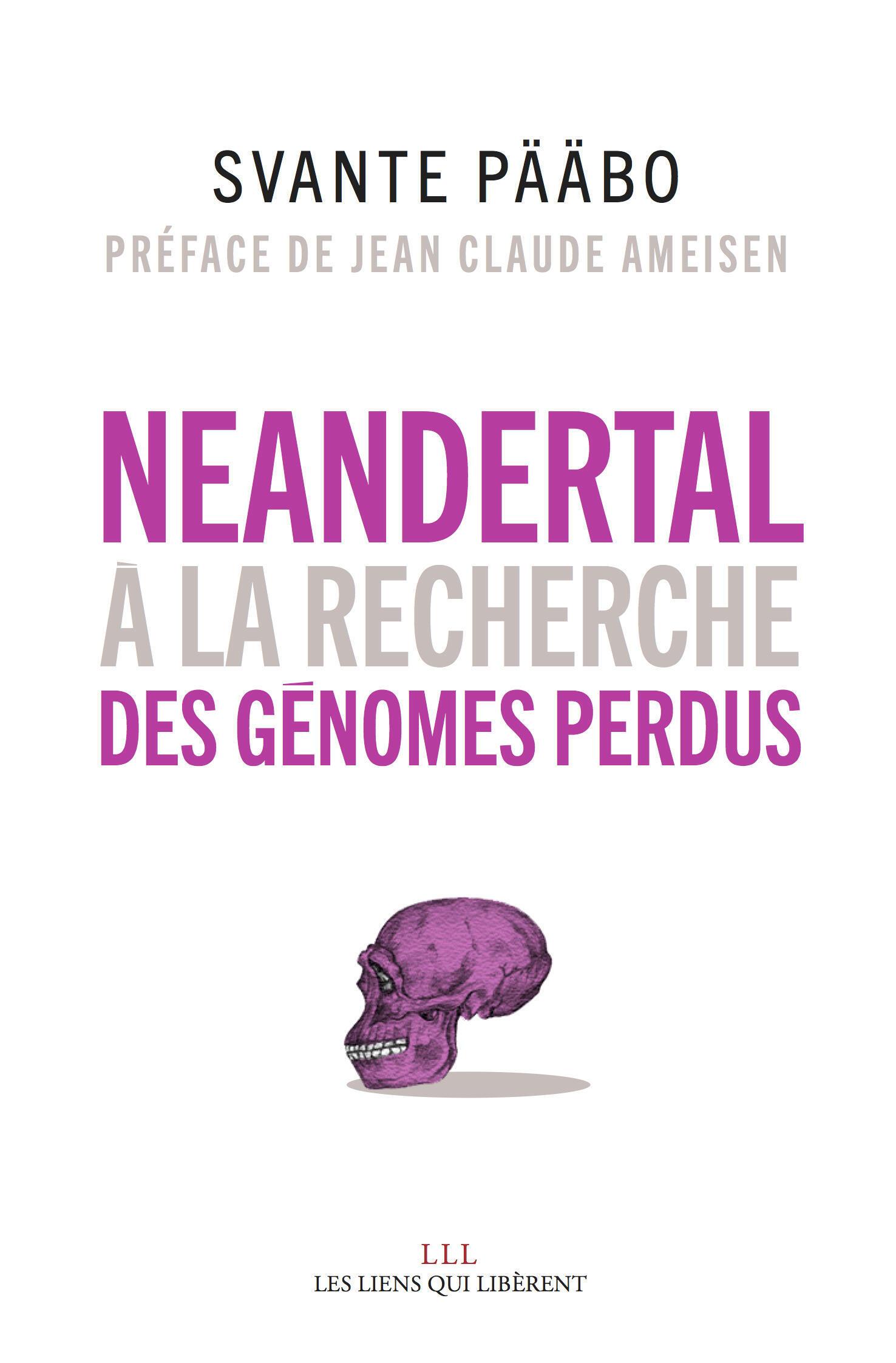 Néandertal à la recherche des génomes perdus.