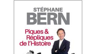 Le nouveau livre de Stéphane Bern s'attache aux phrases drôles et piquantes de l'Histoire.