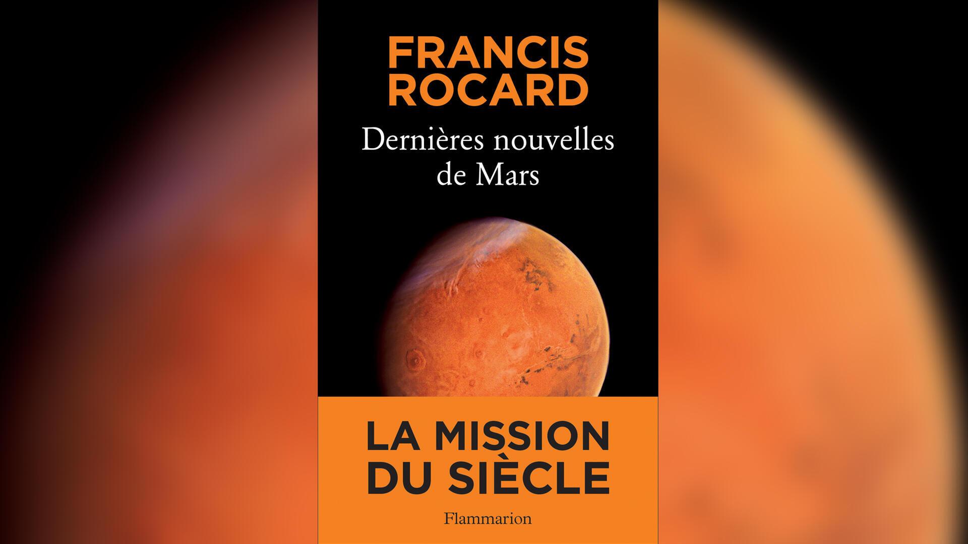 Couverture du livre «Dernières nouvelles de Mars», de Francis Rocard.