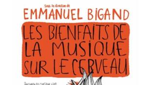 «Les bienfaits de la musique sur le cerveau», d'Emmanuel Bigand.
