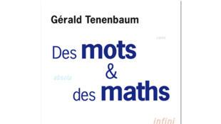 «Des mots et des maths», de Gérald Tenenbaum.