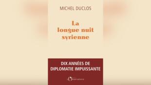 Couverture du livre de Michel Duclos «La longue nuit syrienne».