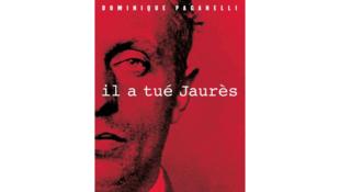 <i>Il a tué Jaurès</i>, aux éditions de La Table ronde