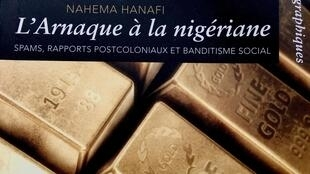 Détail de la couverture du livre « Arnaque à la nigériane », une enquête sur les « brouteurs » ouest-africains de l'historienne Nahema Hanafi.
