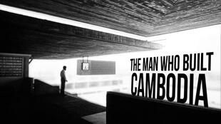 រឿង The man who built cambodia ឬបុរសដែលបានសាងសង់កម្ពុជា របស់លោក Christopher Rompré