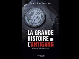 Couverture du livre de Matthieu Frachon: «La grande histoire de l'antigang».