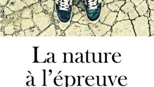 «La nature à l'épreuve de l'homme» écrit par Valérie Chansigaud.