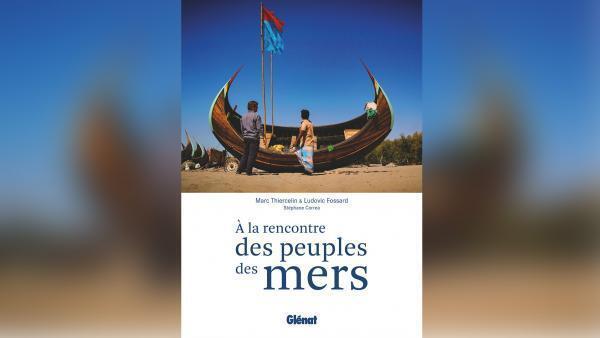 A la rencontre des peuples des mers, de Marc Thiercelin et Ludovic Fossard.
