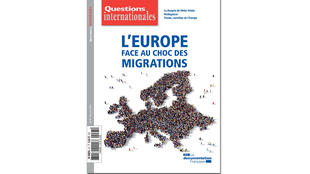 «Questions internationales»: L'Europe face au choc des migrations.