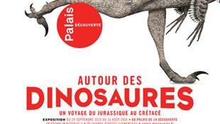 Exposition «Autour des dinosaures, un voyage du Jurassique au Crétacé» au Palais de la Découverte, jusqu'au 16 août 2016.