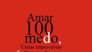 """Capa do livro """"Amar100medo, Cartas improváveis & Outras Letras"""" de Abraão Vicente"""