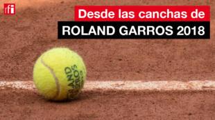 Roland Garros 2018 tendrá lugar del 27 de mayo al 10 de junio. ¡Sígalo con RFI en español!