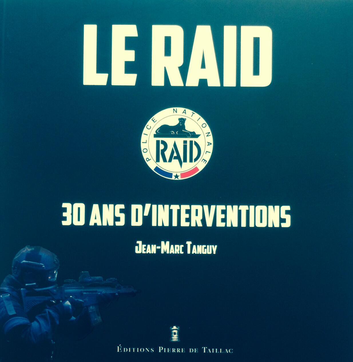 La couverture du livre «Le RAID, 30 ans d'interventions» de Jean-Marc Tanguy.